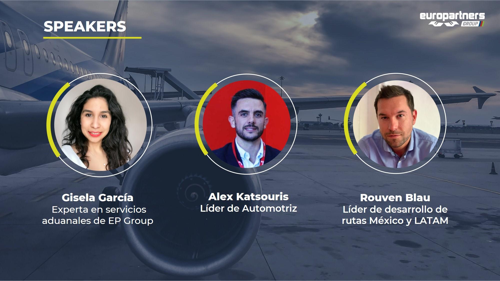 Presentaron el webinar Gisela García, experta en servicios aduanales de EP Group, Alex Katsouris, Líder de EP Automotriz y Rouven Blau, líder de desarrollo de rutas de México y Latinoamérica