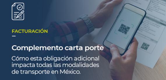 Sobre la imagen de una persona escaneando un Código QR, está escrito: FACTURACIÓN Complemento carta porte Cómo esta obligación adicional impacta todas las modalidades de transporte en México.